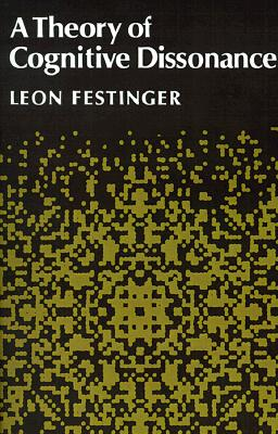 A Theory Of Cognitive Dissonance By Festinger, Leon