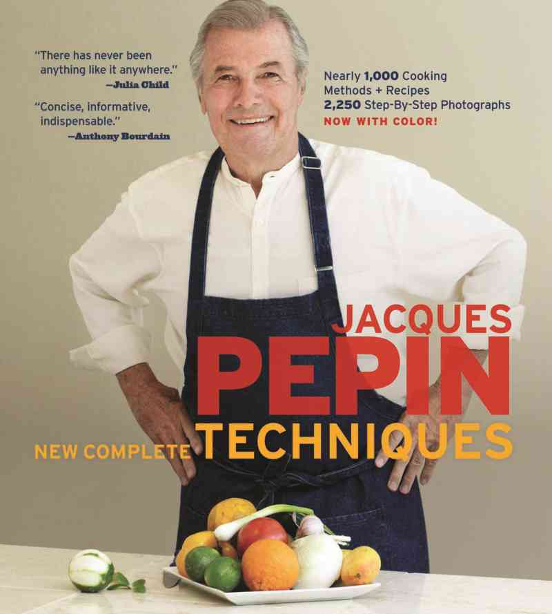 Jacques Pepin's New Complete Techniques By Pepin, Jacques
