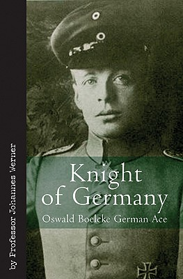 Knight of Germany By Werner, Johannes/ Sykes, Claude W. (TRN)/ Franks, Norman (INT)
